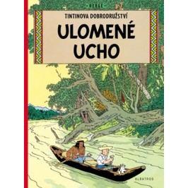 Tintin 6 - Ulomené ucho | Hergé, Hergé, Kateřina Vinšová