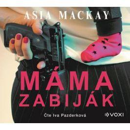 Máma zabiják (audiokniha) | Asia Mackay, Iva Pazderková