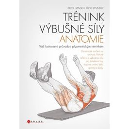 Trénink výbušné síly - anatomie  | Derek Hansen, Steve Kenelly