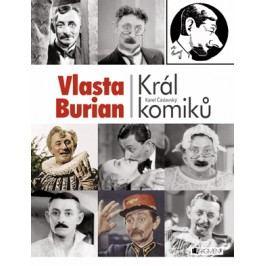 Vlasta Burian – Král komiků   Milan Wolf