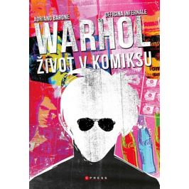 Andy Warhol: Život v komiksu | Adriano Barone, Officina Infernale