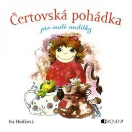Čertovská pohádka pro malé andílky | Iva Hoňková, Iva Hoňková