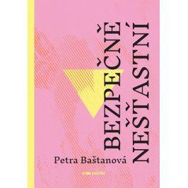 Bezpečně nešťastní | Petra Baštanová, Alena Brunhilda Burneleit