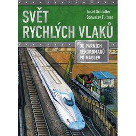 Svět rychlých vlaků | Josef Schrötter, Bohuslav Fultner