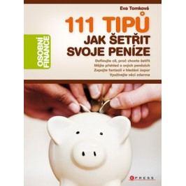 111 tipů jak šetřit svoje peníze | Eva Tomková