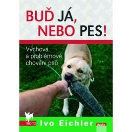 Buď já nebo pes | Ivo Eichler