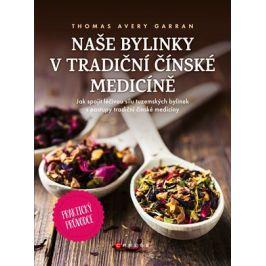 Naše bylinky v tradiční čínské medicíně     | Thomas Avery Garran