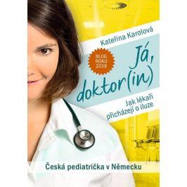 Já, doktor(in) | Kateřina Karolová