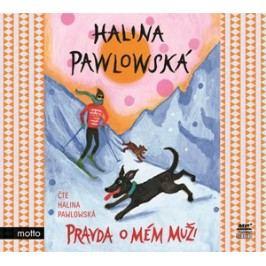 Pravda o mém muži (audiokniha) | Halina Pawlowská