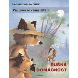 Pan Jezevec a paní Liška 2 - Rušná domácnost | Brigitte Luciani, Eve Tharlet