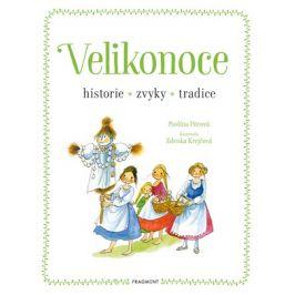 Velikonoce - historie, zvyky, tradice | Zdenka Krejčová, Pavlína Pitrová