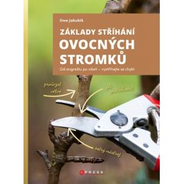 Základy stříhání ovocných stromků | Zuzana Mikesková, Uwe Jakubik