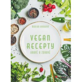 Vegan recepty – hravě a zdravě | Monika Brýdová