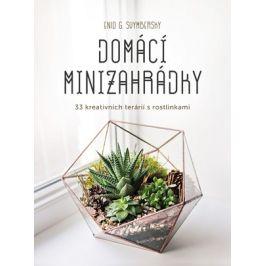 Domácí minizahrádky | Enid G. Svymbersky