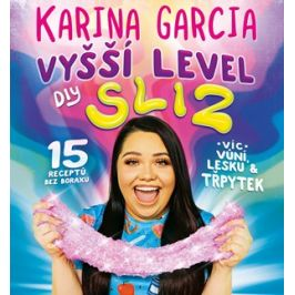 Karina Garcia - Vyšší level DIY Sliz | Karina Garcia