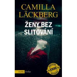 Ženy bez slitování | Camilla Läckberg, Vendula Nováková