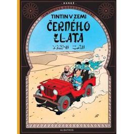 Tintin 15 - Tintin v zemi černého zlata | Hergé, Hergé, Kateřina Vinšová
