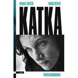 Katka | Michael Třeštík, Tomáš Třeštík