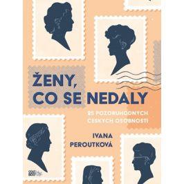 Ženy, co se nedaly   Ivana Peroutková