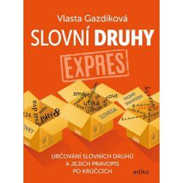 Slovní druhy expres | Jaroslava Kučerová, Vlasta Gazdíková