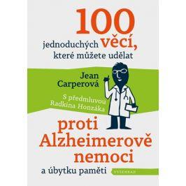 100 jednoduchých věcí, které můžete udělat proti Alzheimerově nemoci | Radkin Honzák, Jean Carperová, Jana Klimešová