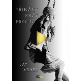 Třináctkrát proto | Jay Asher