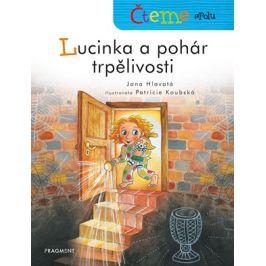 Čteme spolu - Lucinka a pohár trpělivosti | Jana Hlavatá