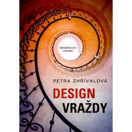 Design vraždy | Petra Zhřívalová