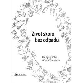 Život skoro bez odpadu | Jana Karasová, Helena Škrdlíková, Michaela Gajdošová