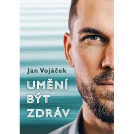 Jan Vojáček: Umění být zdráv | Jan Vojáček