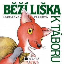 Běží liška k Táboru | Ladislava Pechová