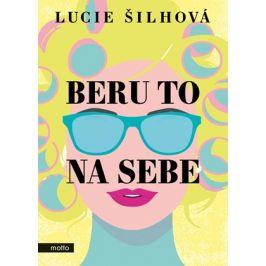 Beru to na sebe | Lucie Šilhová