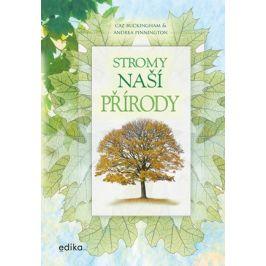 Stromy naší přírody | Hana Marsault, Andrea Pinnington, Caz Buckingham
