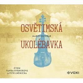 Osvětimská ukolébavka (audiokniha) | Mario Escobar, Petr Lněnička, Daniel Tůma, Vanda Hybnerová
