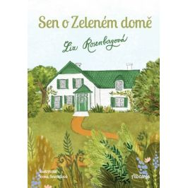 Sen o Zeleném domě | Ivona Knechtlová, Liz Rosenbergová