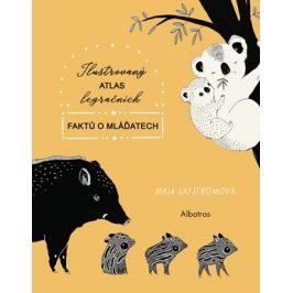 Ilustrovaný atlas legračních faktů o mláďatech   Kateřina Stupková, Maja Säfströmová, Maja Säfströmová