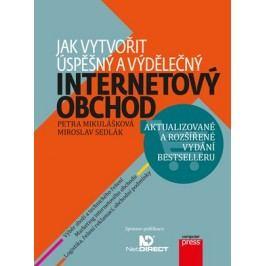 Jak vytvořit úspěšný a výdělečný internetový obchod | Petra Mikulášková, Miroslav Sedlák