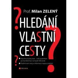 Hledání vlastní cesty | Milan Zelený