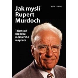 Jak myslí Rupert Murdoch   Paul R. La Monica