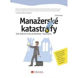 Manažerské katastrofy | Jakub Nosek