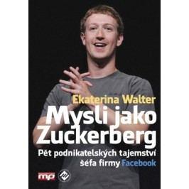 Mysli jako Zuckerberg | Ekaterina Walter