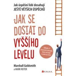 Jak se dostat do vyššího levelu | Marshall Goldsmith, Mark Reiter