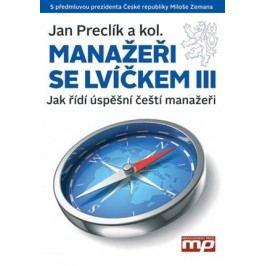 Manažeři se lvíčkem III | Jan Preclík a kol.