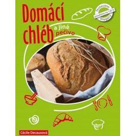 Domácí chléb a jiné pečivo | Guillaume Decaux, Cécille Decaux