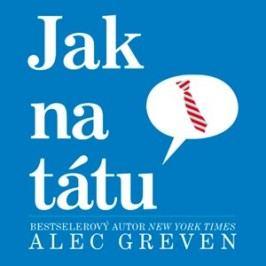 Jak na tátu | Alec Greven
