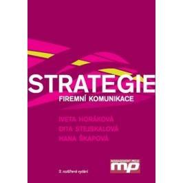 Strategie firemní komunikace | Dita Stejskalová, Iveta Horáková, Hana Škapová
