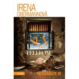 Sex po telefonu aneb nezavěšujte prosím | Irena Obermannová