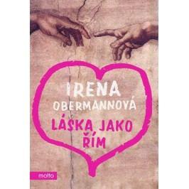 Láska jako Řím | Irena Obermannová