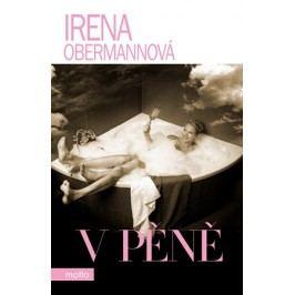 V pěně | Irena Obermannová