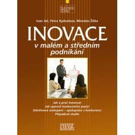 Inovace v malém a středním podnikání | Ivan Jáč, Petra Rydvalová, Miroslav Žižka